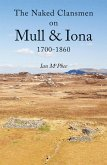 The Naked Clansmen on Mull & Iona 1700 - 1860
