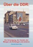 Hans Hüfner: Über die DDR: Die Versorgung, der Handel, der Mangel, die Schlangen und anderes (eBook, ePUB)