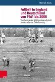 Fußball in England und Deutschland von 1961 bis 2000 (eBook, PDF)