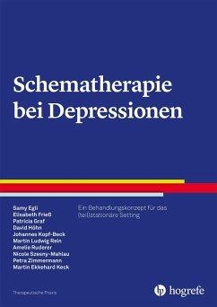 Schematherapie bei Depressionen (eBook, PDF) - Ameli; Egli, Samy; Frieß, Elisabeth; Graf, Patricia; Höhn, David; Kopf-Beck, Johannes; Rein, Martin Ludwig