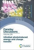 Ultrafast Photoinduced Energy and Charge Transfer: Faraday Discussion 216