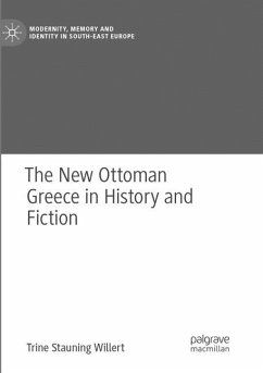 The New Ottoman Greece in History and Fiction - Willert, Trine Stauning
