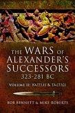 The Wars of Alexander's Successors 323 - 281 Bc. Volume 2: Battles and Tactics
