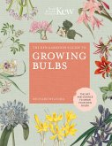 The Kew Gardener's Guide to Growing Bulbs: The Art and Science to Grow Your Own Bulbs