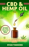 CBD & Hemp Oil: A Practical Users Guide for CBD and Hemp Oils and How They Help for Pain Relief, Anxiety, Depression and Much More, This Book Will Teach you All you Need to Know (eBook, ePUB)