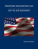 Swiatowe mocarstwo USA - czy to juz schylek? (eBook, ePUB)