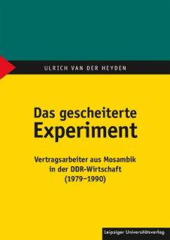 Das gescheiterte Experiment - Heyden, Ulrich van der