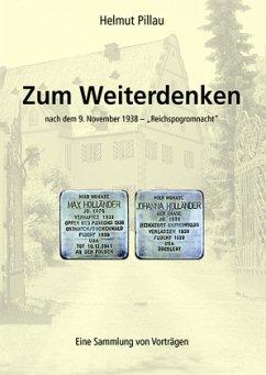 Zum Weiterdenken nach dem 9. November 1938 - Pillau, Helmut