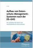 Aufbau von Datenschutz-Management-Systemen nach der DS-GVO