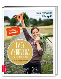 Easy Ayurveda - Das Kochbuch - Schwandt, Dana
