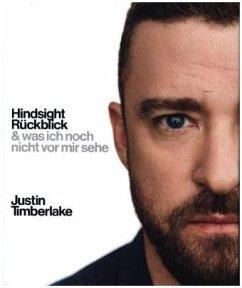 Hindsight - Rückblick - Timberlake, Justin