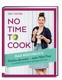 No time to cook - Das Kochbuch