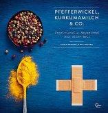 Pfefferwickel, Kurkumamilch & Co.