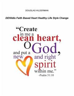 Dehildis Faith Based Heart Healthy Life Style Change