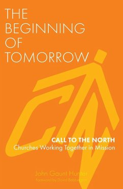 The Beginning of Tomorrow: Call to the North - Churches Working Together in Mission