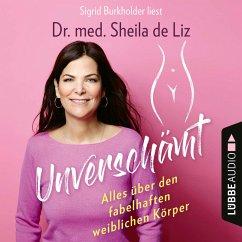Unverschämt - Alles über den fabelhaften weiblichen Körper (Ungekürzt) (MP3-Download) - de Liz, Sheila