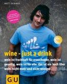 Wine - just a drink (Mängelexemplar)