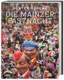 Die Mainzer Fastnacht (Mängelexemplar)