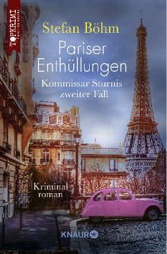 Pariser Enthüllungen - Kommissar Sturnis zweiter Fall - Böhm, Stefan