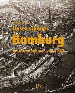 Unser schönes Hamburg in Luftaufnahmen von 1930 - Paschen, Joachim