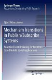 Mechanism Transitions in Publish/Subscribe Systems
