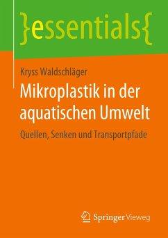 Mikroplastik in der aquatischen Umwelt - Waldschläger, Kryss