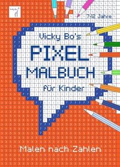 PIXEL-Malbuch für Kinder. Malen nach Zahlen. 7-12 Jahre - Bo, Vicky