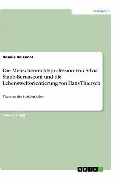 Die Menschenrechtsprofession von Silvia Staub-Bernasconi und die Lebensweltorientierung von Hans Thiersch