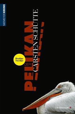 Der Pelikan - Ein Profiler-Thriller (eBook, PDF) - Schütte, Carsten