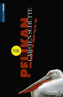 Der Pelikan - Ein Profiler-Thriller (eBook, ePUB) - Schütte, Carsten