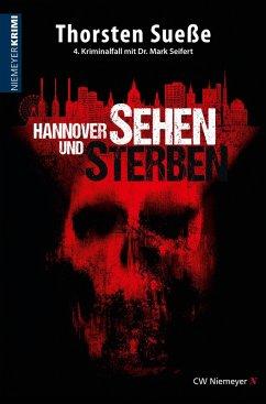 Hannover sehen und sterben (eBook, ePUB) - Sueße, Thorsten