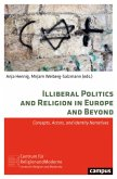 Illiberal Politics and Religion in Europe and Beyond (eBook, PDF)