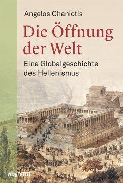 Die Öffnung der Welt (eBook, PDF) - Chaniotis, Angelos