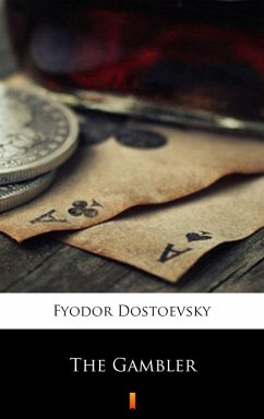 The Gambler (eBook, ePUB) - Dostoevsky, Fyodor