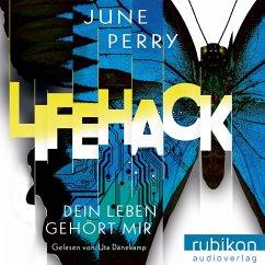 LifeHack. Dein Leben gehört mir, Audio-CD, MP3 - Perry, June