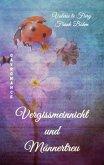 Vergissmeinnicht und Männertreu (eBook, ePUB)
