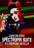 SPECTROPIA SUITE - A CYBERPUNK NOVELLA (eBook, ePUB)