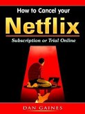 How to Cancel your Netflix Subscription Online (eBook, ePUB)