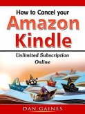 How to Cancel Amazon Kindle Unlimited Subscription Online (eBook, ePUB)