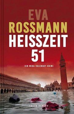 Heißzeit 51 / Mira Valensky Bd.20 (eBook, ePUB) - Rossmann, Eva