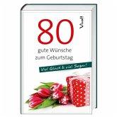 Geschenkbuch »80 gute Wünsche zum Geburtstag«