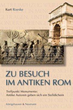 Zu Besuch im antiken Rom - Roeske, Kurt