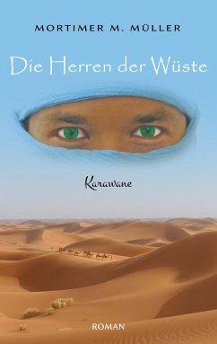 Die Herren der Wüste - Müller, Mortimer M.
