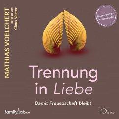 Trennung in Liebe ... damit Freundschaft bleibt, 6 Audio-CD - Voelchert, Mathias