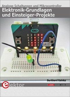 Elektronik-Grundlagen und Einsteiger-Projekte - Kainka, Burkhard