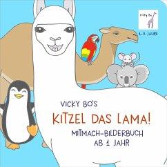 Kitzel das Lama! Mitmach-Bilderbuch ab 1 Jahr - Bo, Vicky