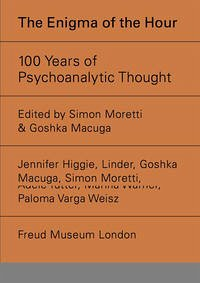 The Enigma of Hour. 100 Years of Psychoanalytic Thought