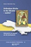 Orthodoxe Kirche in der Ukraine - wohin?