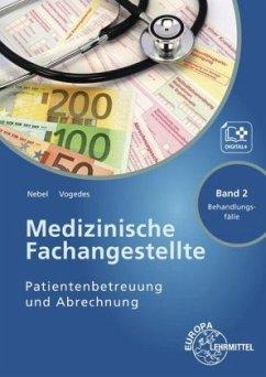 Medizinische Fachangestellte - Patientenbetreuung und Abrechnung - Nebel, Susanne; Vogedes, Bettina