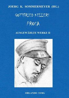 Gottfried Kellers Prosa. Ausgewählte Werke II
